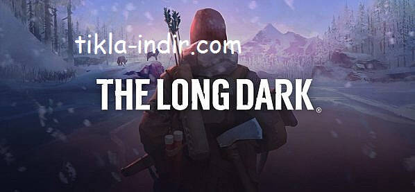 The Long Dark İndir