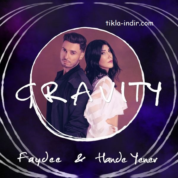 Photo of Hande Yener ft. Faydee – Gravity Mp3 + Klip İndir