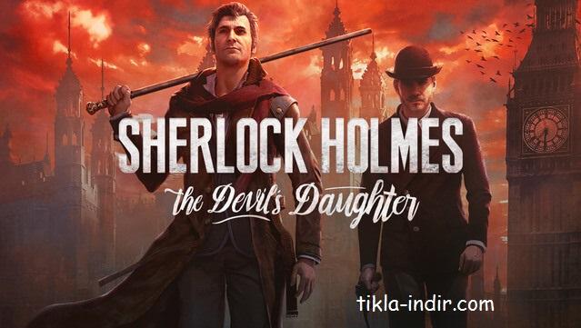 Photo of Sherlock Holmes The Devil's Daughter Full Oyun İndir