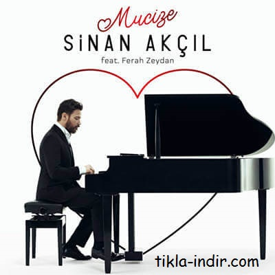 Photo of Sinan Akçıl ft. Ferah Zeydan – Mucize Mp3 + Klip İndir