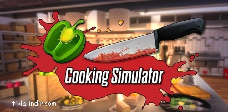 Cooking Simulator Full Oyun İndir