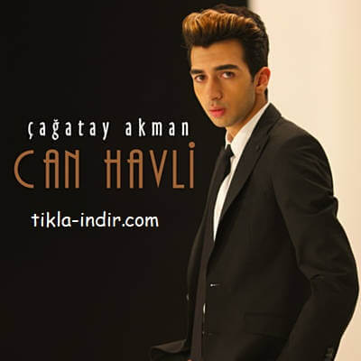 Photo of Çağatay Akman – Can Havli Mp3 + Klip İndir