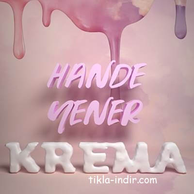 Photo of Hande Yener – Krema Mp3 + Klip İndir