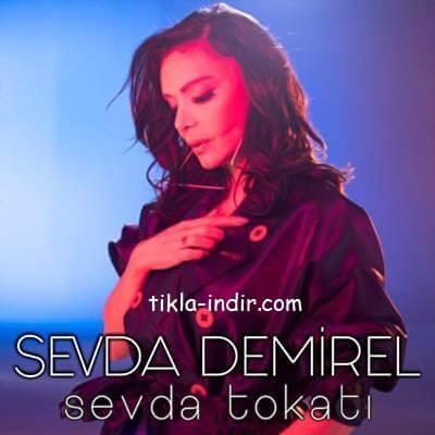 Photo of Sevda Demirel – Sevda Tokatı Mp3 + Klip İndir