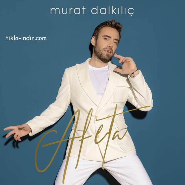 Photo of Murat Dalkılıç – Afeta Full Albüm İndir