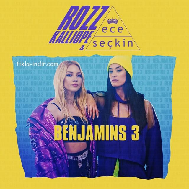 Rozz Kalliope ft. Ece Seçkin - Benjamins 3 Mp3 ve HD Klip İndir